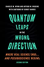 Quantum Leaps in the Wrong Direction: Where Real Science Ends...and Pseudoscience Begins