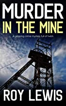 MURDER IN THE MINE a gripping crime mystery full of twists