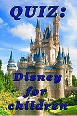 QUIZ: Disney for children Kindle Edition