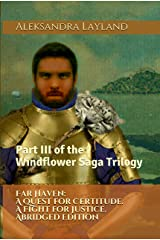 Far Haven: A Quest for Certitude. A Fight for Justice. Abridged Edition: Part III of the Windflower Saga Trilogy Kindle Edition