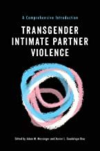 Transgender Intimate Partner Violence: A Comprehensive Introduction
