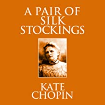 A Pair of Silk Stockings: Short Stories