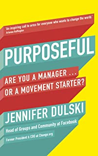 Purposeful: Are You a Manager … or a Movement Starter?