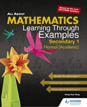 All About Mathematics: Learning Through Examples Secondary 1 Normal