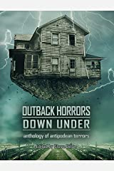 Outback Horrors Down Under: An Anthology of Antipodean Terrors (Things in the Well - Anthologies) Kindle Edition