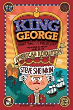 Download Book King George: What Was His Problem?: Everything Your Schoolbooks Didn't Tell You About the American Revolution PDF