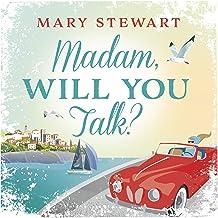 Madam, Will You Talk?