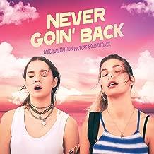 Never Goin' Back (Original Motion Picture Soundtrack) [Explicit]