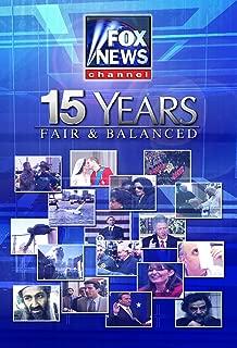 Fox News Channel - 15 Years - Fair & Balanced