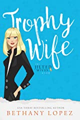 Trophy Wife (The Jilted Wives Club Book 2) Kindle Edition