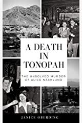 A Death in Tonopah: The Unsolved Murder of Alice Nashlund Kindle Edition