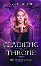 Claiming the Throne: The Dragon Realms, Book 2: A Reverse Harem Fantasy (English Edition)