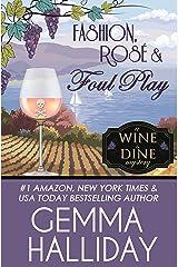 Fashion, Rosé & Foul Play (Wine & Dine Mysteries Book 6) Kindle Edition