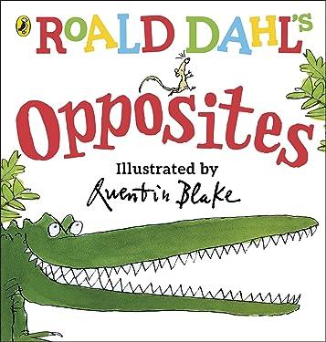 Roald Dahl's Opposites Dahl, Roald and Blake, Quentin