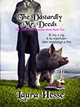 The Dastardly Mr. Deeds (a black comedy cozy detective series) (The Gumboot & Gumshoe Series Book 2)