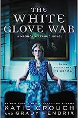 The White Glove War (The Magnolia League Book 2) Kindle Edition