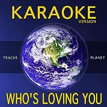 Who's Loving You (Karaoke Version)