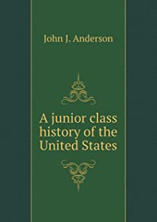 A Junior Class History of the United States