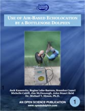 USE of AIR-BASED ECHOLOCATION by a BOTTLENOSE DOLPHIN (OPEN SCIENCE PUBLICATIONS Book 1)