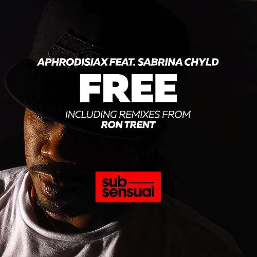 Free (Ron Trent Overdub) de AphroDisiax feat. Sabrina Chyld ...