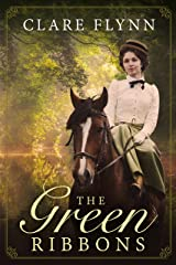 The Green Ribbons: A classic tale of passion, vengeance and redemption Kindle Edition