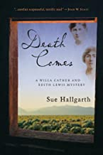 Death Comes (A Willa Cather and Edith Lewis Mystery Book 2)