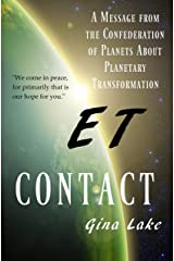 ET Contact: A Message from the Confederation of Planets About Planetary Transformation Kindle Edition