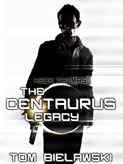 The Centaurus Legacy: The Orion Trilogy Prequel