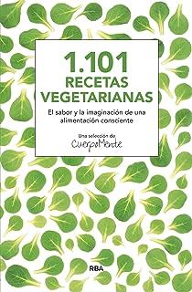 1.101 recetas vegetarianas (ALIMENTACION) (Spanish Edition)