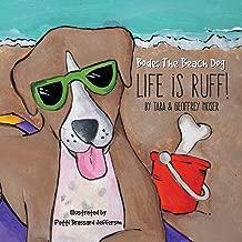 "Bode The Beach Dog…""Life Is Ruff!"""