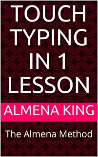 Touch Typing in 1 Lesson: The Almena Method