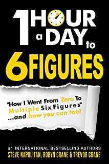 One-Hour a Day to 6 Figures: