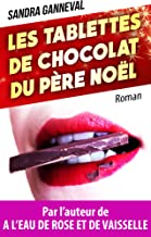 Les tablettes de chocolat du père Noël: 100% CHICK LIT (French Edition)