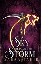 A Sky Beyond the Storm: The jaw-dropping finale to the New York Times bestselling fantasy series that began with AN EMBER ...