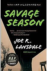 Savage Season: A Hap and Leonard Novel (1) (Hap and Leonard Series) Kindle Edition