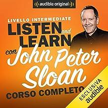 Corso d'Inglese - Livello intermedio: Listen and learn con John Peter Sloan