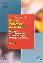 Direito Processual do Trabalho - Tomo I. Série Direito Ponto a Ponto