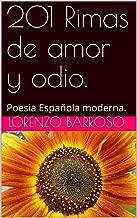 201 Rimas de amor y odio.: Poesia Española moderna. (Spanish Edition)