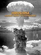 Hiroshima caused Japan to surrender?
