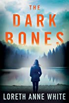 Cover image of The Dark Bones by Loreth Anne White
