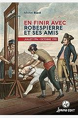 En finir avec Robespierre et ses amis: Juillet 1794 - Octobre 1795 Broché