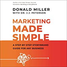 Marketing Made Simple: A Step-by-Step StoryBrand Guide for Any Business PDF