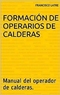 Formación de operarios de calderas: Manual del operador de