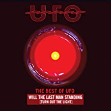 Will the Last Man Standing (Turn Out the Light): The Best of UFO