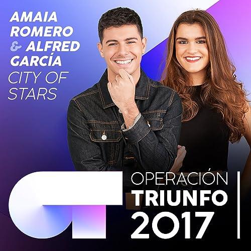 City Of Stars (Operación Triunfo 2017) de Amaia Romero & Alfred García en Amazon Music - Amazon.es