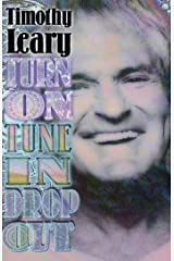 Turn On, Tune In, Drop Out (Leary, Timothy) Kindle Edition