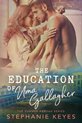 The Education of Uma Gallagher: A Second Chance Romance (The Summer Abroad Series Book 2) Kindle Edition