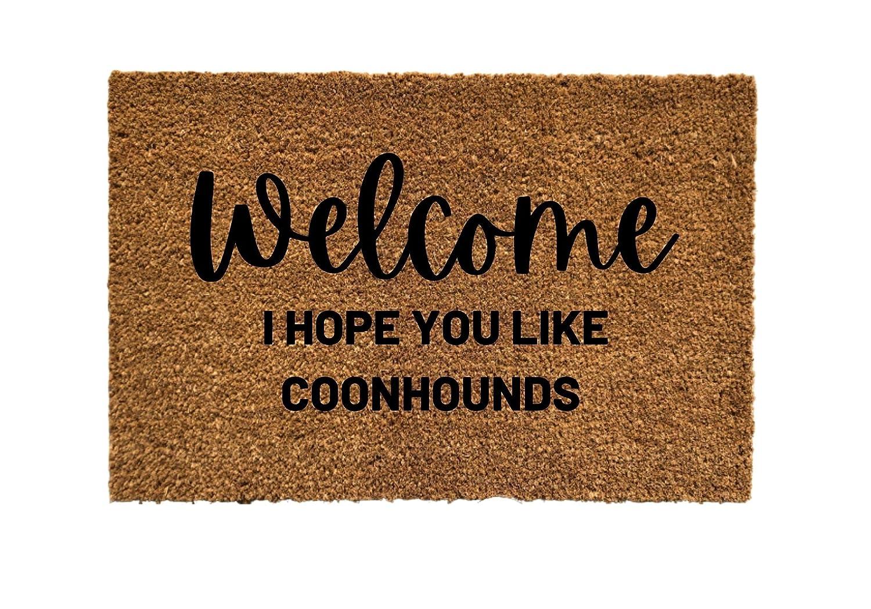 Welcome I hope you like doormat shop Coonhounds coonhounds mat door Choice