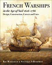 French Warships in the Age of Sail, 1626–1786: Design, Construction, Careers and Fates (English Edition)