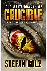 The White Dragon 02: Crucible Kindle Edition